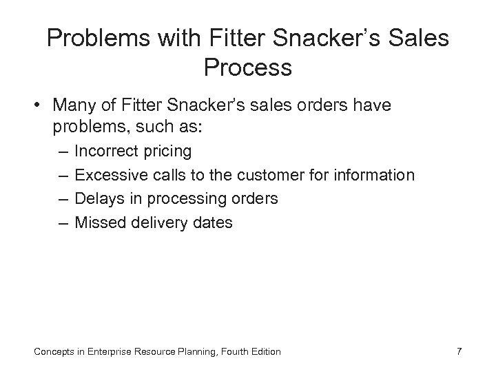 Problems with Fitter Snacker's Sales Process • Many of Fitter Snacker's sales orders have