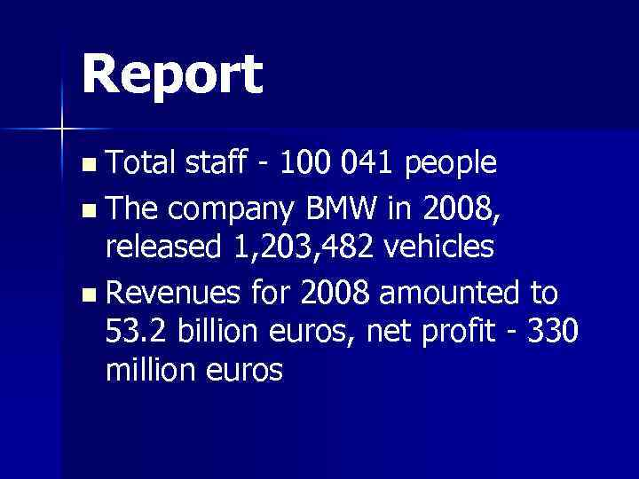 Report n Total staff - 100 041 people n The company BMW in 2008,