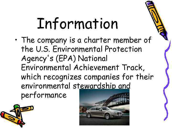 Information • The company is a charter member of the U. S. Environmental Protection