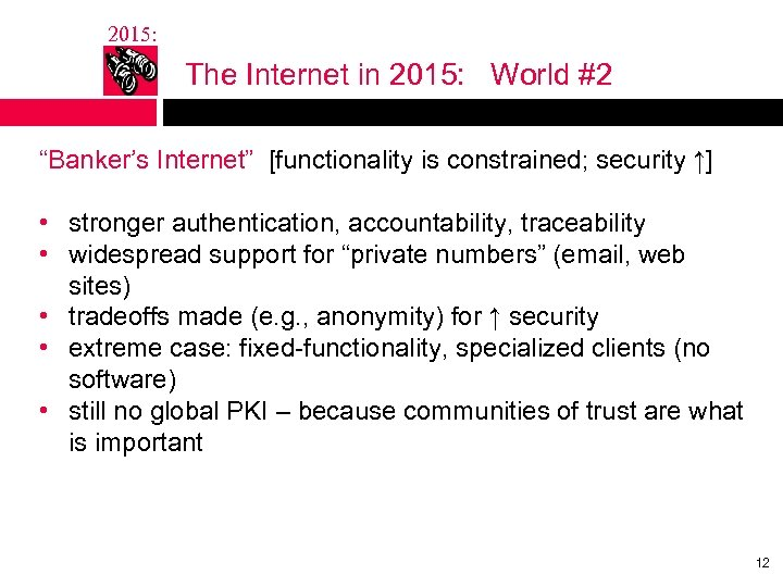 "2015: The Internet in 2015: World #2 ""Banker's Internet"" [functionality is constrained; security ↑]"