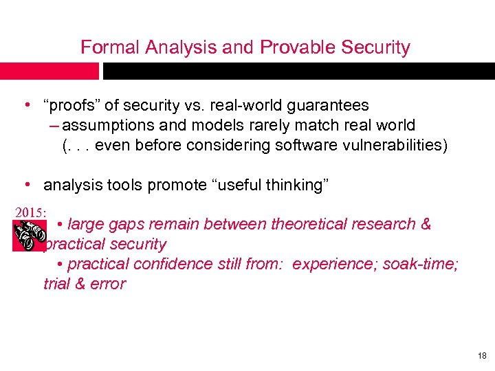 "Formal Analysis and Provable Security • ""proofs"" of security vs. real-world guarantees – assumptions"