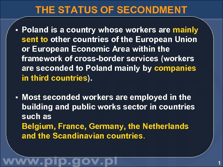 THE STATUS OF SECONDMENT § Poland is a country whose workers are mainly sent