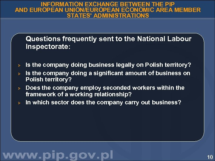 INFORMATION EXCHANGE BETWEEN THE PIP AND EUROPEAN UNION/EUROPEAN ECONOMIC AREA MEMBER STATES' ADMINISTRATIONS Questions