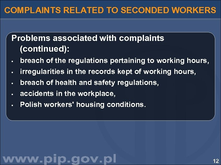 COMPLAINTS RELATED TO SECONDED WORKERS Problems associated with complaints (continued): § § § breach