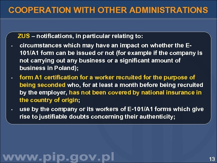 COOPERATION WITH OTHER ADMINISTRATIONS ZUS – notifications, in particular relating to: • • •