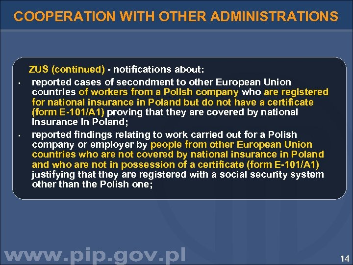 COOPERATION WITH OTHER ADMINISTRATIONS • • ZUS (continued) - notifications about: reported cases of