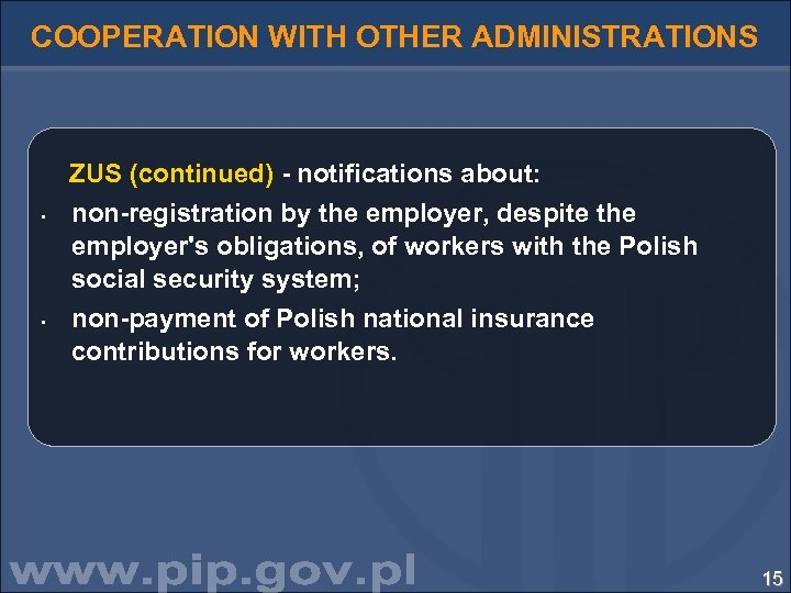 COOPERATION WITH OTHER ADMINISTRATIONS • • ZUS (continued) - notifications about: non-registration by the