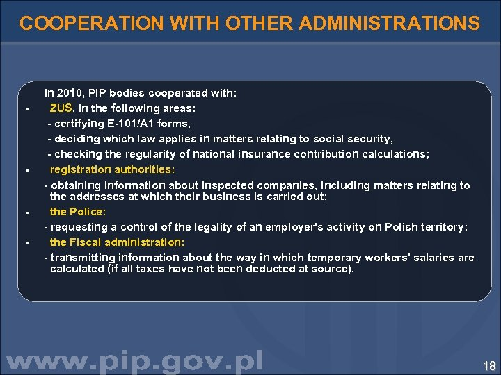 COOPERATION WITH OTHER ADMINISTRATIONS § § In 2010, PIP bodies cooperated with: ZUS, in