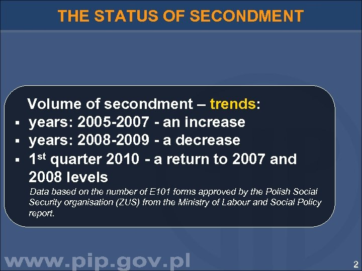 THE STATUS OF SECONDMENT Volume of secondment – trends: § years: 2005 -2007 -