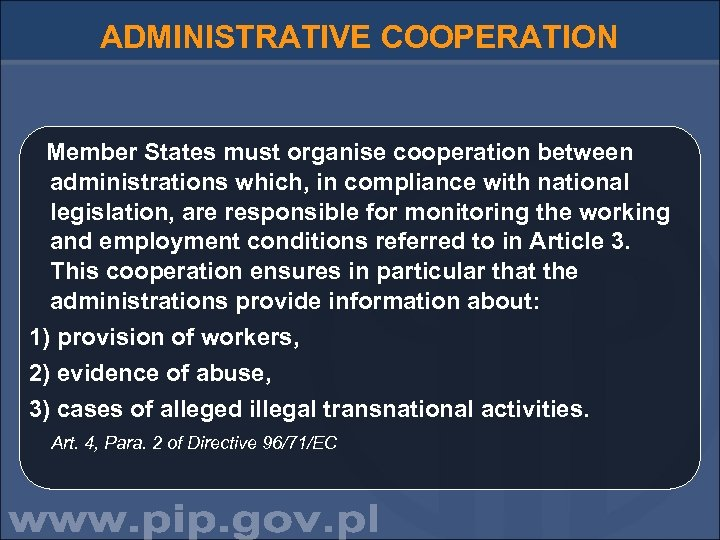 ADMINISTRATIVE COOPERATION Member States must organise cooperation between administrations which, in compliance with national