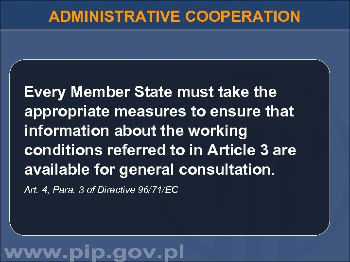 ADMINISTRATIVE COOPERATION Every Member State must take the appropriate measures to ensure that information