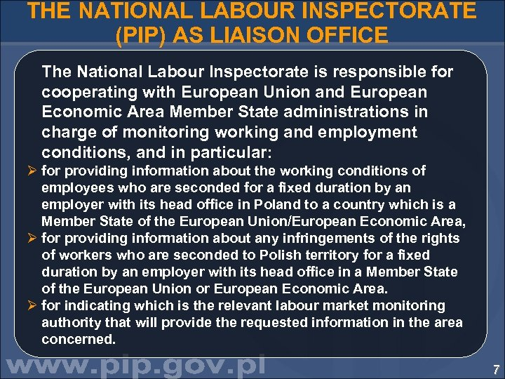 THE NATIONAL LABOUR INSPECTORATE (PIP) AS LIAISON OFFICE The National Labour Inspectorate is responsible