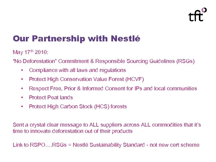 """Our Partnership with Nestlé May 17 th 2010: """"No Deforestation"""" Commitment & Responsible Sourcing"""