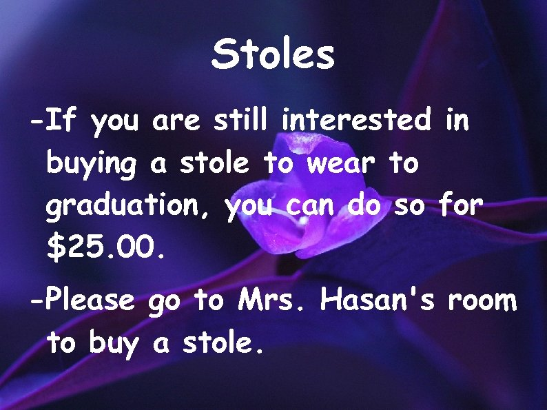 Stoles -If you are still interested in buying a stole to wear to graduation,