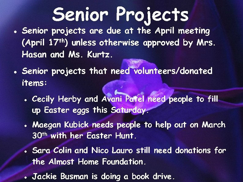 Senior Projects Senior projects are due at the April meeting (April 17 th) unless