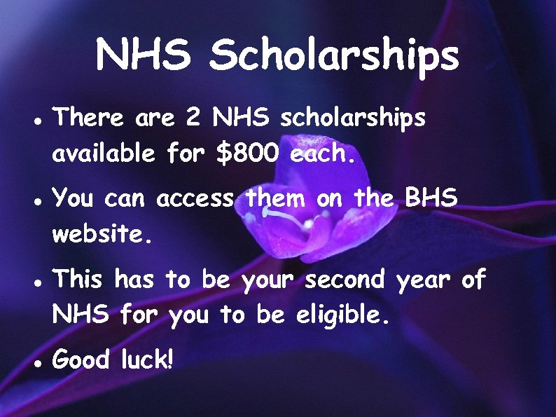 NHS Scholarships There are 2 NHS scholarships available for $800 each. You can access