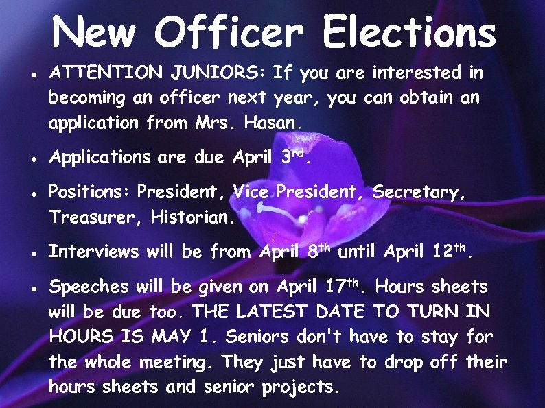 New Officer Elections ATTENTION JUNIORS: If you are interested in becoming an officer next