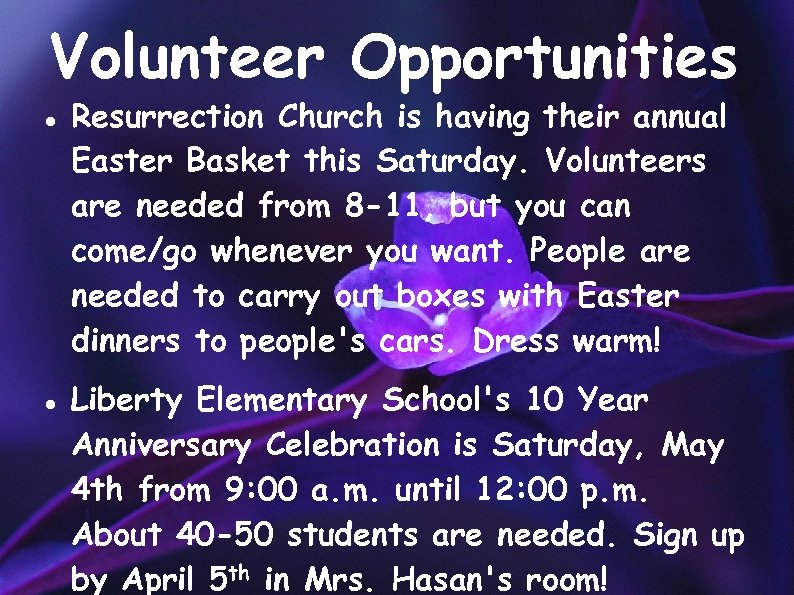 Volunteer Opportunities Resurrection Church is having their annual Easter Basket this Saturday. Volunteers are