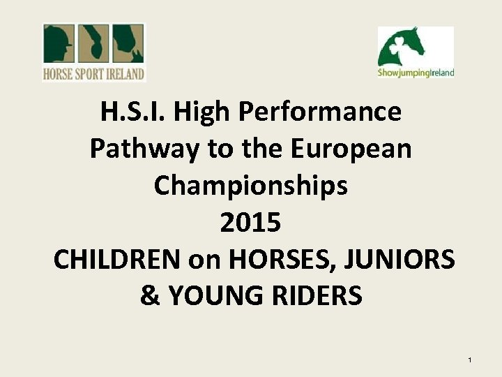 H. S. I. High Performance Pathway to the European Championships 2015 CHILDREN on HORSES,