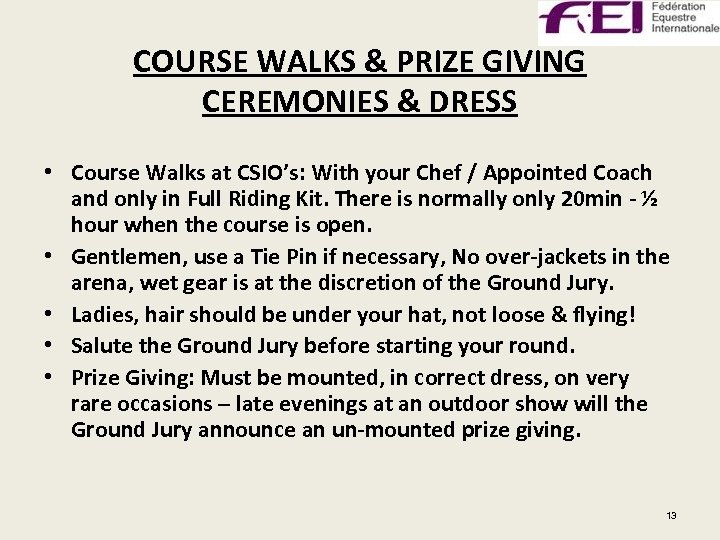 COURSE WALKS & PRIZE GIVING CEREMONIES & DRESS • Course Walks at CSIO's: With