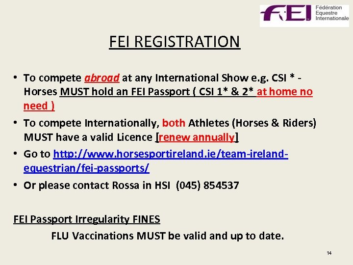 FEI REGISTRATION • To compete abroad at any International Show e. g. CSI *