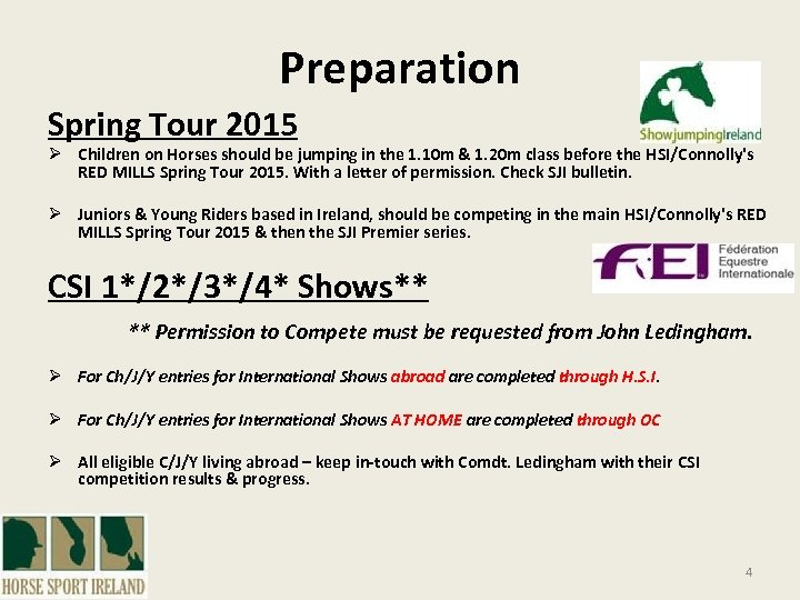 Preparation Spring Tour 2015 Ø Children on Horses should be jumping in the 1.