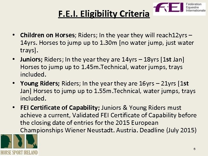 F. E. I. Eligibility Criteria • Children on Horses; Riders; In the year they
