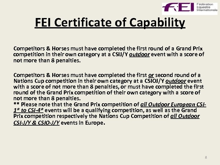 FEI Certificate of Capability Competitors & Horses must have completed the first round of