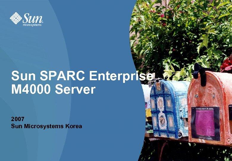 Sun SPARC Enterprise M 4000 Server 2007 Sun Microsystems Korea