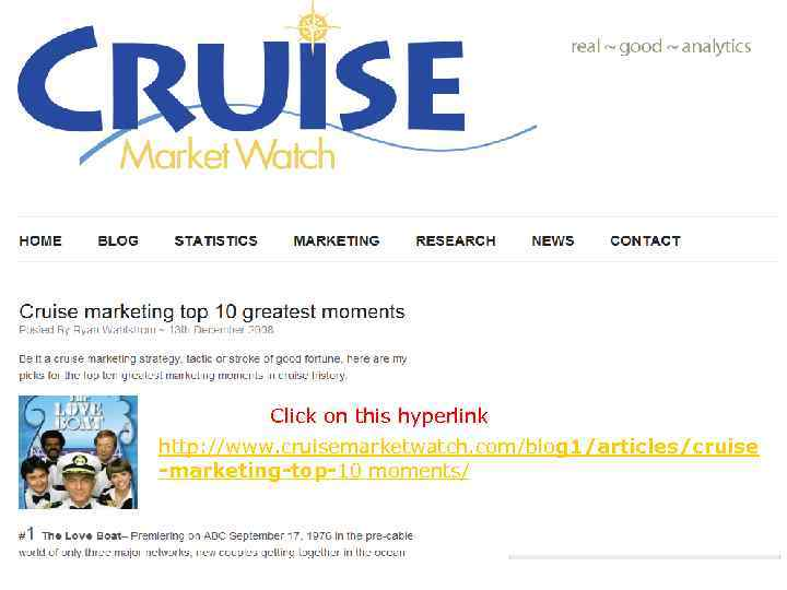 Click on this hyperlink http: //www. cruisemarketwatch. com/blog 1/articles/cruise -marketing-top-10 moments/