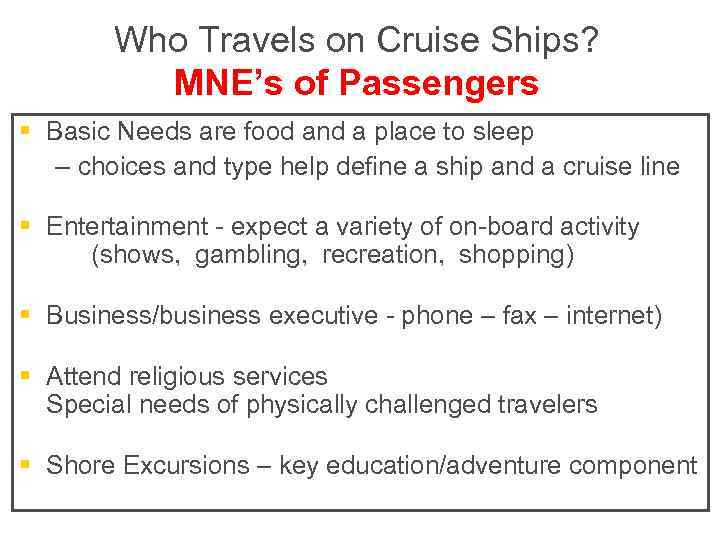 Who Travels on Cruise Ships? MNE's of Passengers § Basic Needs are food and