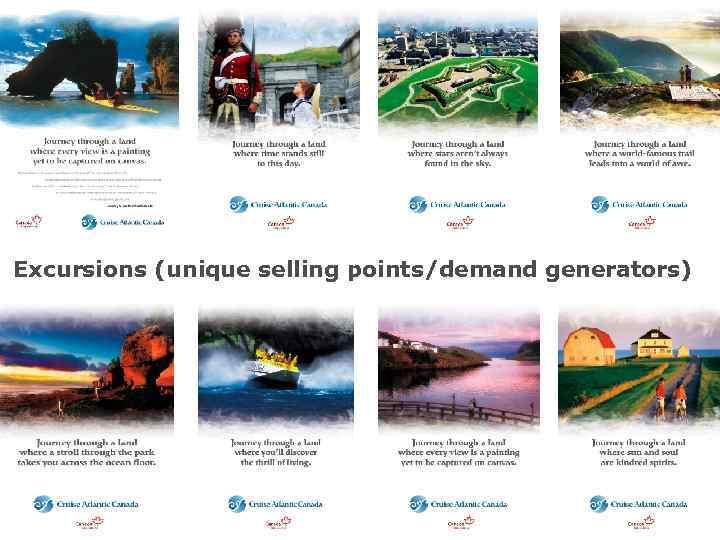 Excursions (unique selling points/demand generators)