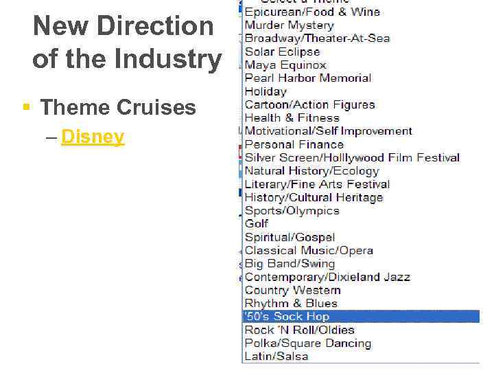 New Direction of the Industry § Theme Cruises – Disney
