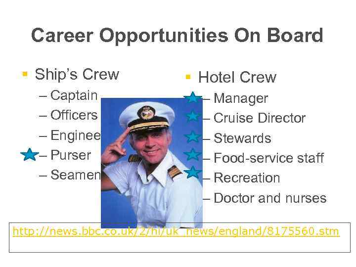 Career Opportunities On Board § Ship's Crew – Captain – Officers – Engineers –