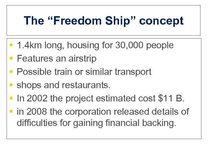 """The """"Freedom Ship"""" concept § § § 1. 4 km long, housing for 30,"""
