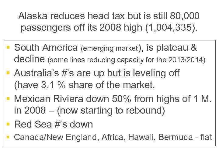 Alaska reduces head tax but is still 80, 000 passengers off its 2008 high