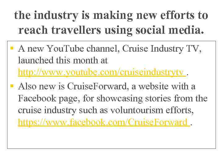 the industry is making new efforts to reach travellers using social media. § A