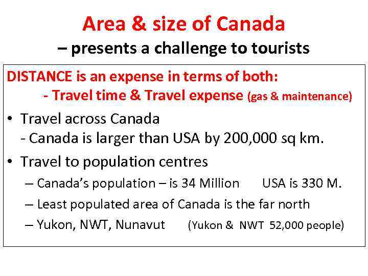 Area & size of Canada – presents a challenge to tourists DISTANCE is an
