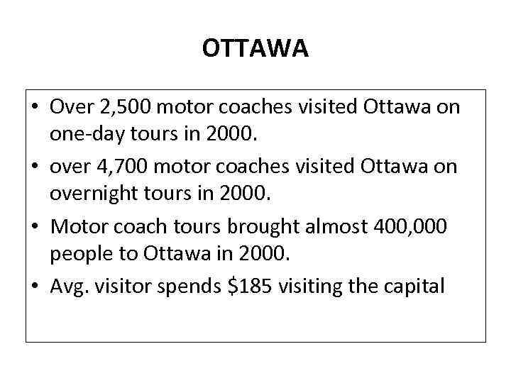OTTAWA • Over 2, 500 motor coaches visited Ottawa on one-day tours in 2000.