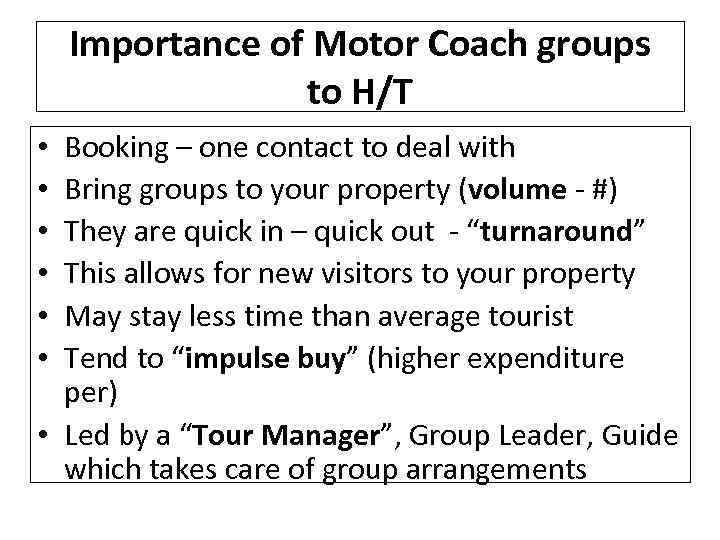 Importance of Motor Coach groups to H/T Booking – one contact to deal with