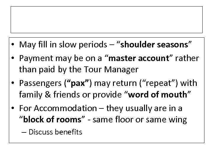"""• May fill in slow periods – """"shoulder seasons"""" • Payment may be"""