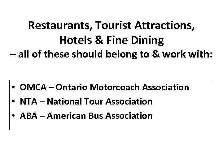 Restaurants, Tourist Attractions, Hotels & Fine Dining – all of these should belong to