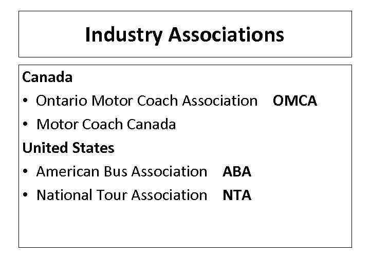 Industry Associations Canada • Ontario Motor Coach Association OMCA • Motor Coach Canada United