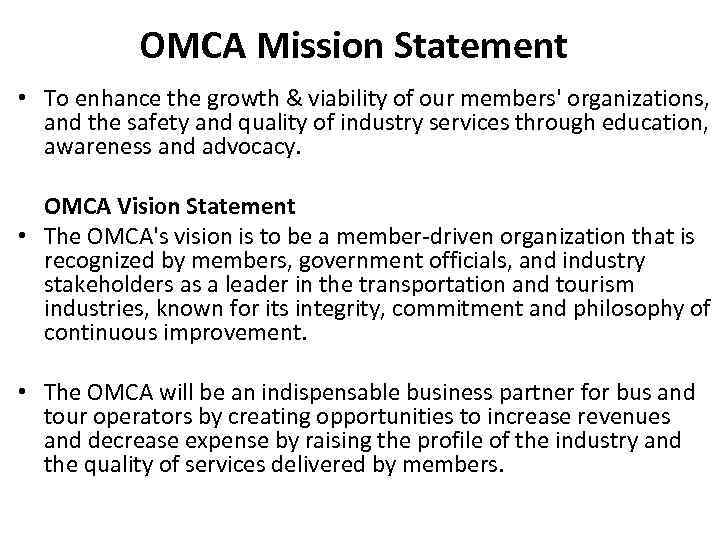 OMCA Mission Statement • To enhance the growth & viability of our members' organizations,