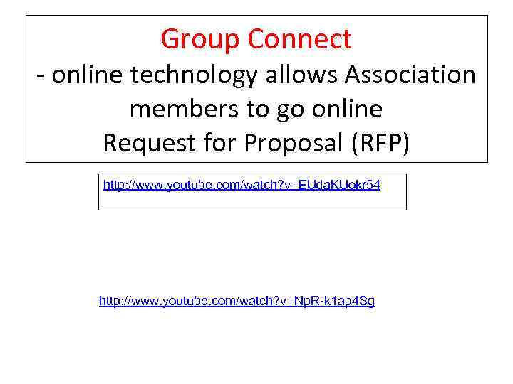 Group Connect - online technology allows Association members to go online Request for Proposal