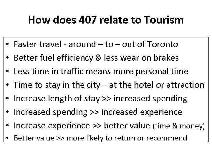 How does 407 relate to Tourism • • Faster travel - around – to