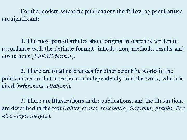 For the modern scientific publications the following peculiarities are significant: 1. The most
