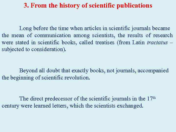 3. From the history of scientific publications Long before the time when articles in