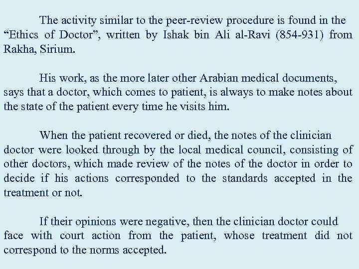 "The activity similar to the peer-review procedure is found in the ""Ethics of Doctor"","