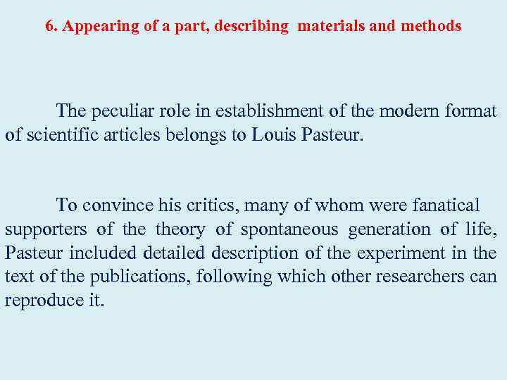 6. Appearing of a part, describing materials and methods The peculiar role in establishment